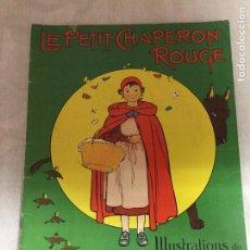 Libros de segunda mano: LE PETIT CHAPERON ROUGE / ILL. HENRY MORIN. BEZIERS : LA MAISON DU CAHIER, 19?? 31X24 P. 16 P.. Lote 177397242
