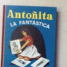 Libros de segunda mano: ANTOÑITA LA FANTÁSTICA (EDICIÓN FACSÍMIL) - BORITA CASAS.. Lote 177788292
