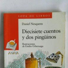 Libros de segunda mano: DIECISIETE CUENTOS Y DOS PINGÜINOS. Lote 177934849