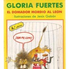 Libros de segunda mano: GLORIA FUERTES. EL DOMADOR QUE MORDIÓ AL LEÓN. EDITORIAL ESCUELA ESPAÑOLA, 1987 (P/C50) . Lote 178567447