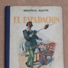 Libros de segunda mano: EL ESPADACHIN. BIBLIOTECA SELECTA. RAMON SOPENA EDITOR. 1941.. Lote 178804271