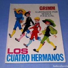 Libros de segunda mano: LOS CUATRO HERMANOS GRIMM ILUSTRADOS POR MARÍA PASCUAL EDICIONES TORAY AÑO 1973. Lote 178972891