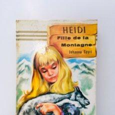 Libros de segunda mano: LIBRO DE HEIDI 1967 FILLE DE LA MONTAGNE EN FRANCÉS DE JOHANNA SPYRI JUANA EDICIÓN BELGA HEMMA. Lote 179097240