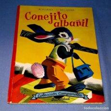 Libros de segunda mano: CONEJITO ALBAÑIL COLECCION CAMPANILLA EDITORIAL JUVENTUD 1ª EDICION AÑO 1961. Lote 179179896