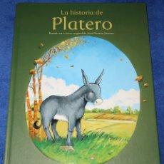 Libros de segunda mano: LA HISTORIA DE PLATERO - JUAN RAMÓN JIMÉNEZ - LUMEN INFANTIL - BEASCOA (2006). Lote 179336526