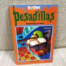 Libros de segunda mano: R.L. STINE: PESADILLAS 40 - MONSTRUOS DE MARTE. Lote 179545998