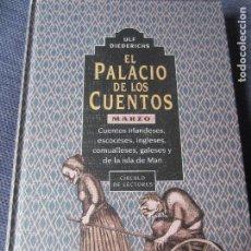 Libros de segunda mano: EL PALACIO DE LOS CUENTOS- MARZO- CIRCULO DE LECTORES. Lote 180118008
