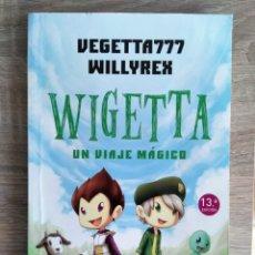 Libros de segunda mano: WIGETTA UN VIAJE MÁGICO ** VEGETTA777 Y WILLYREX. Lote 180434262