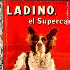 Libros de segunda mano: WILLIAM GOTTLIEB : LADINO EL SUPERCAN (PEQUEÑO LIBRO DE ORO NOVARO, 1957). Lote 181208823