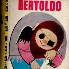 Libros de segunda mano: BERTOLDO (ILUSIÓN INFANTIL MOLINO, 1962) ILUSTRADO POR PABLO RAMÍREZ. Lote 181209251