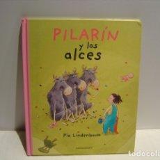 Libros de segunda mano: PILARIN Y LOS ALCES - PIA LINDENBAUM - RABEN&SJÖGREN 2003 (IKEA). Lote 181213713
