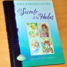 Libros de segunda mano: EL SECRETO DE LAS HADAS - DE GAIL CARSON LEVINE - EDITORIAL BEASCOA / MONDADORI - AÑO 2005. Lote 181507753