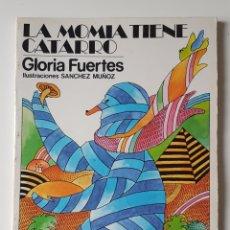 Libros de segunda mano: LA MOMIA TIENE CATARRO DE GLORIA FUERTES, EDITORIAL ESCUELA ESPAÑOLA 1978. Lote 182009761