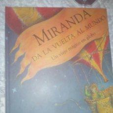 Libros de segunda mano: MIRANDA DA LA VUELTA AL MUNDO UN VIAJE MÁGICO EN GLOBO JAMES MAYHEW,NUEVO. Lote 182102537