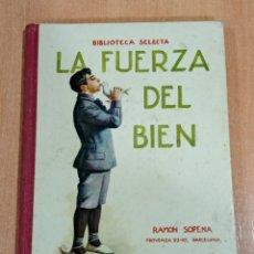Libros de segunda mano: LA FUERZA DEL BIEN. EDIT RAMON SOPENA. 1934. Lote 182703107