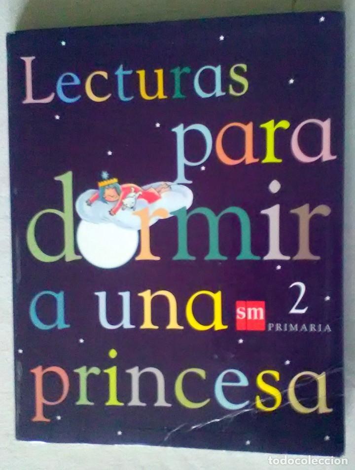 LECTURA PARA DORMIR A UNA PRINCESA. SM 2009. 2 PRIMARIA (Libros de Segunda Mano - Literatura Infantil y Juvenil - Cuentos)