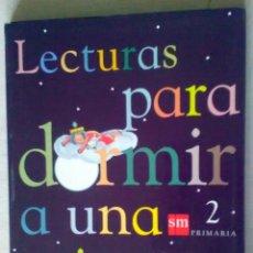 Libros de segunda mano: LECTURA PARA DORMIR A UNA PRINCESA. SM 2009. 2 PRIMARIA. Lote 182857051