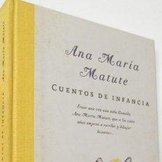 Libros de segunda mano: CUENTOS DE INFANCIA. ANA MARIA MATUTE. ED. 2002. Lote 183036447