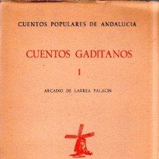 Libros de segunda mano: CUENTOS GADITANOS I. ARCADIO DE LARREA PALACIN. CUENTOS POPULARES DE ANDALUCIA. INTONSO. 1959.. Lote 183086785