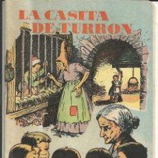 Libros de segunda mano: LA CASITA DE TURRON - CUENTOS DE LA ABUELA -DALMAU CARLES - TORROELLA DE MONTGRI FIESTA LIBRO 1955. Lote 183200303