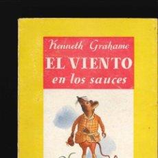 Libros de segunda mano: EL VIENTO EN LOS SAUCES KENNETH GRAHAME 1950. Lote 183258980