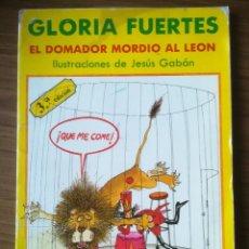 Libros de segunda mano: EL DOMADOR MORDIO AL LEON DE GLORIA FUERTES 1986. Lote 183403957