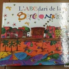 Libros de segunda mano: L'ABCDARI DE LA BARCELONETA EDIT. AJUNTAMENT DE BARCELONA AGOTADO. Lote 183420096