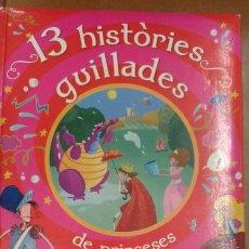 Libros de segunda mano: 13 HISTORIES GUILLADES DE PRINCESES I CAVALLERS AGOTADO. Lote 183422810