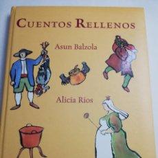 Libros de segunda mano: CUENTOS RELLENOS (ASUN BALZOLA / ALICIA RÍOS) EDICIONES GAVIOTA. Lote 183433493