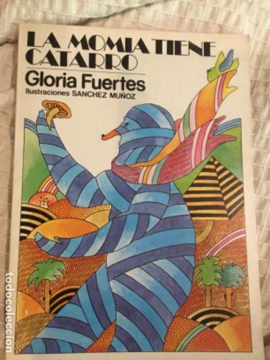 GLORIA FUERTES FIRMADO Y DEDICADO LA MOMIA TIENE CATARRO (Libros de Segunda Mano - Literatura Infantil y Juvenil - Cuentos)