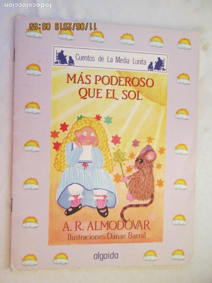 CUENTOS DE LA MEDIA LUNITA - MÁS PODEROSO QUE EL SOL - A.R. ALMODÓVAR - ILUST. DÁNAE BARRAL. (Libros de Segunda Mano - Literatura Infantil y Juvenil - Cuentos)
