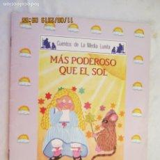 Libros de segunda mano: CUENTOS DE LA MEDIA LUNITA - MÁS PODEROSO QUE EL SOL - A.R. ALMODÓVAR - ILUST. DÁNAE BARRAL. . Lote 183604950