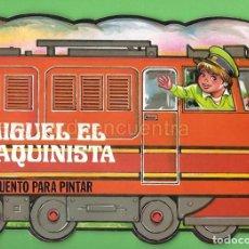 Libros de segunda mano: CUENTO TROQUELADO PARA PINTAR-MIGUEL EL MAQUINISTA GAVIOTA 1986 NUEVO. Lote 183715552