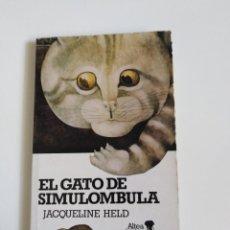 Libros de segunda mano: EL GATO DE SIMULOMBOLA. JACQUELINE HELD. ALTEA JUNIOR (AVENTURAS/CLÁSICOS). Lote 184349548