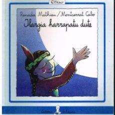 Libros de segunda mano: ILARGIA HARRAATU DUTE - RENADA MATHIEU / MONTSERRAT CABO - AÑO 1992. Lote 184522263