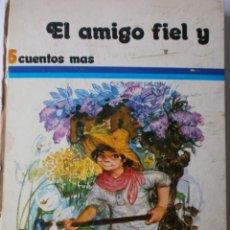 Libros de segunda mano: EL AMIGO FIEL Y 5 CUENTOS MAS DE SUSAETA 1973. Lote 184927942