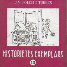 Libros de segunda mano: HISTORIETES EXEMPLARS. NÚM. 10. / J.M. FOLCH I TORRES; IL. JUNCEDA. BCN : BALMES, 195?. 17X12CM. 32P. Lote 185140841