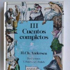 Libros de segunda mano: CUENTOS COMPLETOS III - H.CH. ANDERSEN - ANAYA. Lote 185995473