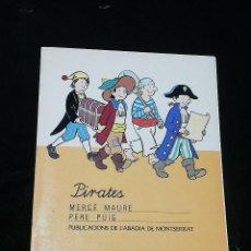 Libros de segunda mano: PIRATES POR MERCÈ MAURE (ILUSTRACIONES: PERE PUIG) - PUBLICACIONS DE L'ABADIA DE MONTSERRAT, 1990 -. Lote 186158917