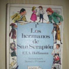 Libros de segunda mano: LOS HERMANOS DE SAN SERAPION I - HOFFMANN - ANAYA - 1ª EDICION 1988. Lote 186162002