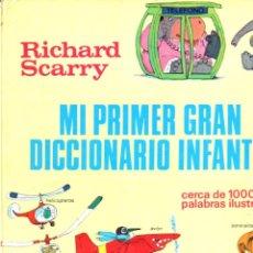 Libros de segunda mano: RICHARD SCARRY : MI PRIMER GRAN DICCIONARIO INFANTIL (BRUGUERA, 1981). Lote 186212491