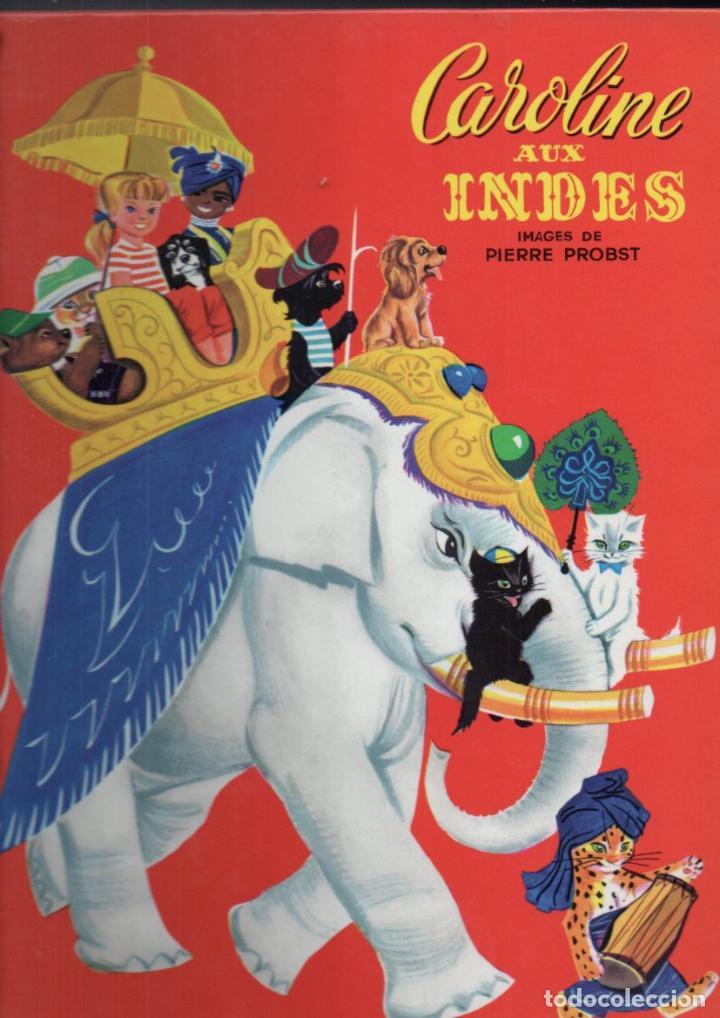 PIERRE PROBST : CAROLINE AIX INDES (HACHETTE, 1966) GRAN FORMATO (Libros de Segunda Mano - Literatura Infantil y Juvenil - Cuentos)