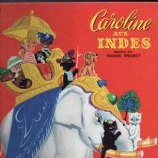 Libros de segunda mano: PIERRE PROBST : CAROLINE AIX INDES (HACHETTE, 1966) GRAN FORMATO. Lote 186997083