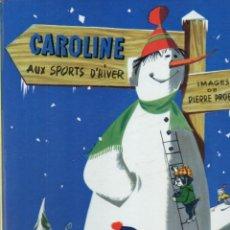Libros de segunda mano: PIERRE PROBST : CAROLINE AUX SPORTS D' HIVERN (HACHETTE, 1964) GRAN FORMATO. Lote 187004157