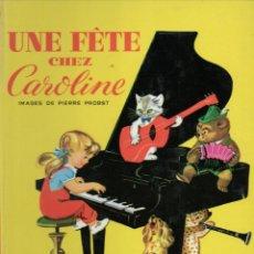 Libros de segunda mano: PIERRE PROBST : UNE FÊTE DE CAROLINE (HACHETTE, 1965) GRAN FORMATO. Lote 187008351