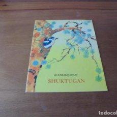 Libros de segunda mano: CUENTO DE 1975: SHUKTUGAN (D. TARJEMANOV) TEXTO EN INGLÉS. Lote 187177640
