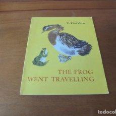 Libros de segunda mano: CUENTO DE 1975 (TEXTO EN INGLÉS): THE FROG WENT TRAVELLING (V. GARISHIN). Lote 187178648