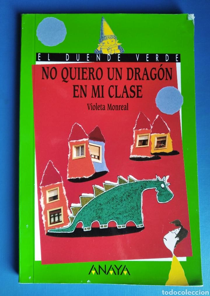 LIBRO NO QUIERO UN DRAGÓN EN MI CLASE VIOLETA MONREAL EL DUENDE VERDE ANAYA AÑO 2000 (Libros de Segunda Mano - Literatura Infantil y Juvenil - Cuentos)