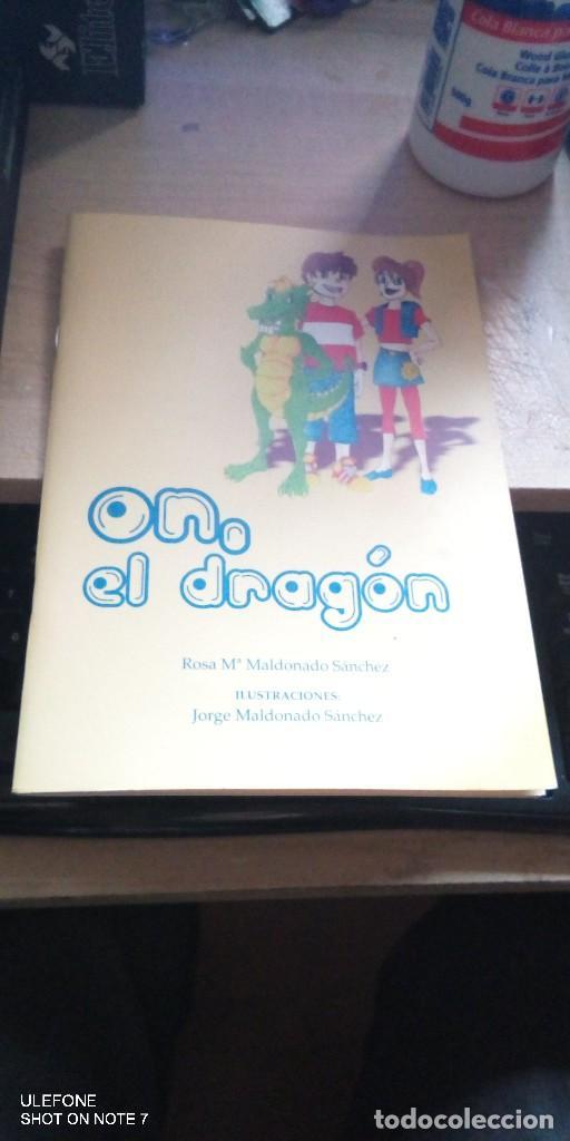 ON, EL DRAGON DE ROSA MARIA MALDONADO SANCHEZ Y ILUSTRACIONES DE SU HERMANO (Libros de Segunda Mano - Literatura Infantil y Juvenil - Cuentos)