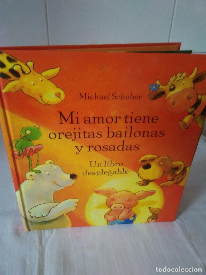 138-MI AMOR TIENE OREJITAS BAILONAS Y ROSADAS, MICHAEL SCHOBER, LIBRO DESPLEGABLE. (Libros de Segunda Mano - Literatura Infantil y Juvenil - Cuentos)